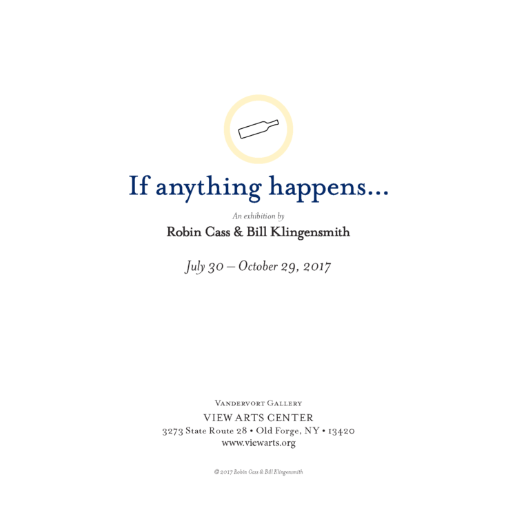 If Anything Happens - A collaborative Exhibition of Robin Cass and Bill Klingensmith - Colophon